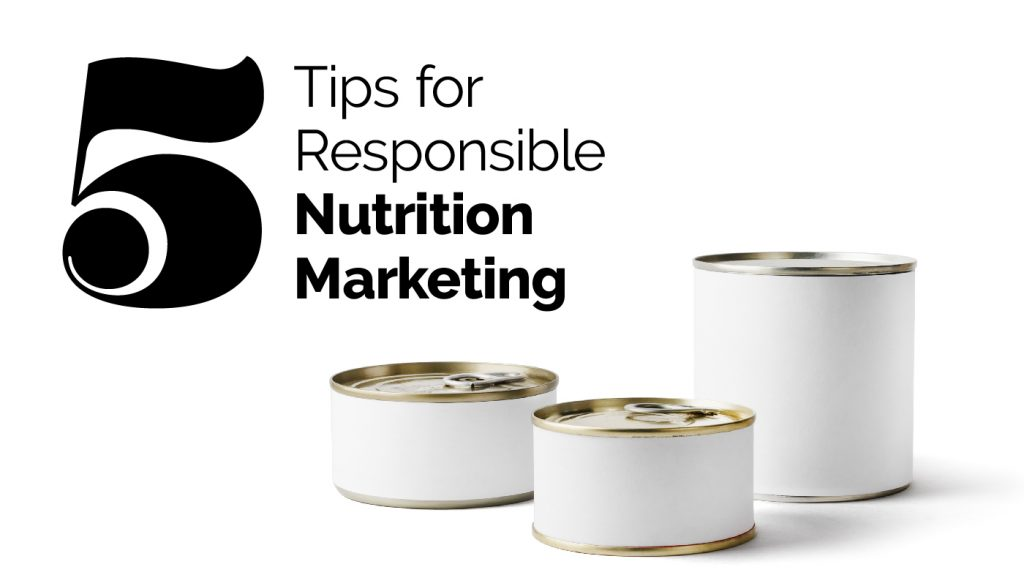 5 Tips for Responsible Nutrition Marketing